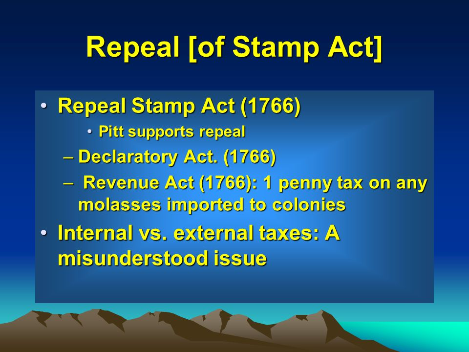 Repeal [of Stamp Act] Repeal Stamp Act (1766)
